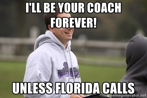 Empty Promises Coach - I'll be your coach forever! unless florida calls