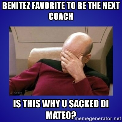 Picard facepalm  - Benitez favorite to be the next coach Is this why u sacked di mateo?