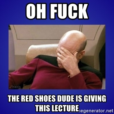 Picard facepalm  - oh fuck The red shoes dude is giving this lecture