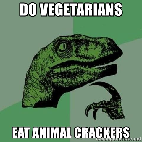 Philosoraptor - Do VEGETARIANS  EAT ANIMAL CRACKERS