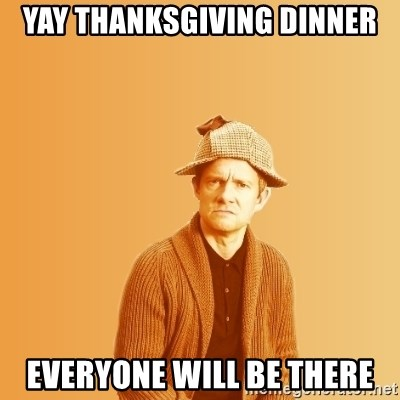 TIPICAL ABSURD - Yay Thanksgiving Dinner Everyone will be there