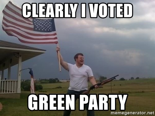 american flag shotgun guy - Clearly I voted green party