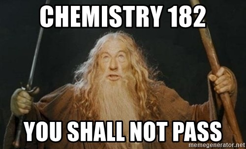 You shall not pass - CHEMISTRY 182 YOU SHALL NOT PASS