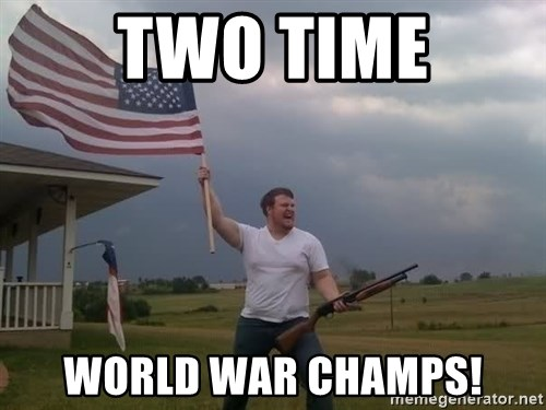 american flag shotgun guy - two time world war champs!