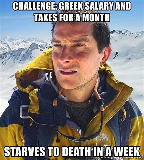 Bear Grylls - challenge: greek salary and taxes for a month starves to death in a week