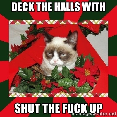 GRUMPY CAT ON CHRISTMAS - deck the halls with shut the fuck up