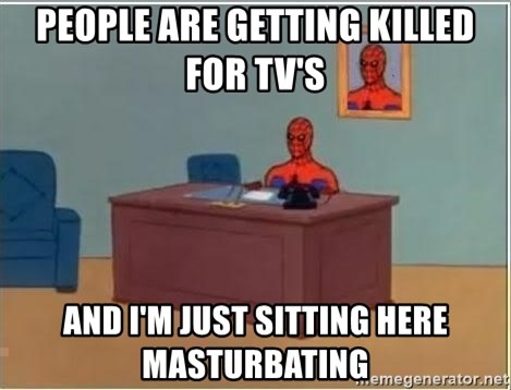 Spiderman Desk - People are getting killed for tv's and i'm just sitting here masturbating
