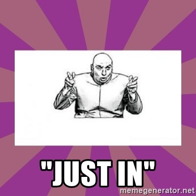 """'dr. evil' air quote - """"JUST IN"""""""