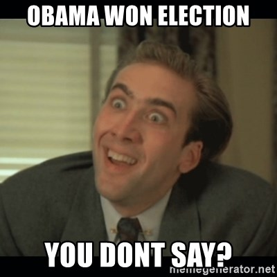 Nick Cage - obama won election you dont say?