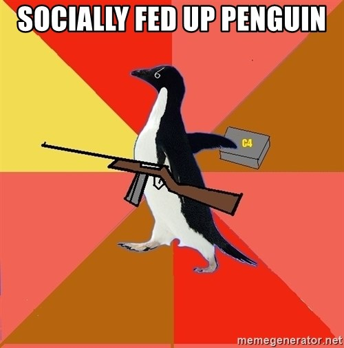 Socially Fed Up Penguin - SOCIALLY FED UP PENGUIN
