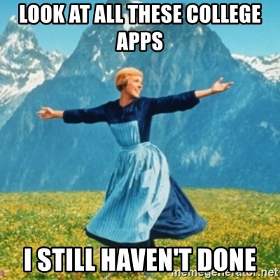 Sound Of Music Lady - Look at all these college apps i still haven't done