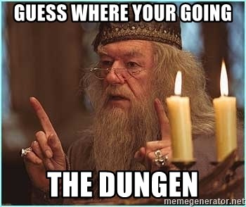 dumbledore fingers - GUESS WHERE YOUR GOING THE DUNGEN