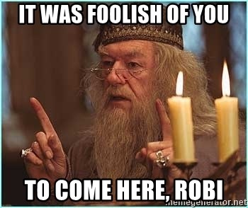 dumbledore fingers - It was foolish of you to come here, robi
