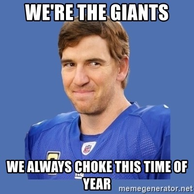 Eli troll manning - We're the Giants we always choke this time of year