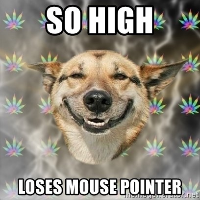 Stoner Dog - So High Loses Mouse Pointer