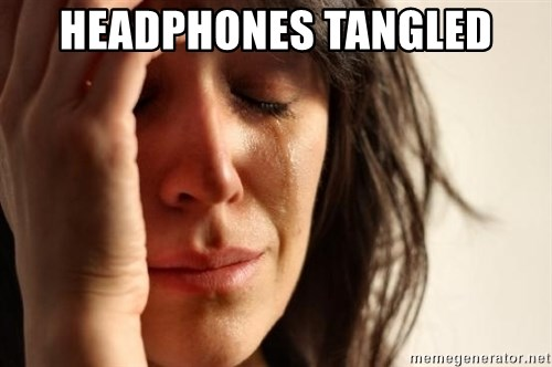 First World Problems - headphones tangled