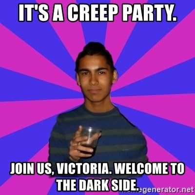 Bimborracho - IT's A CREEp PARTY. JOIN US, VICTORIA. WELCOME TO THE DARK SIDE.