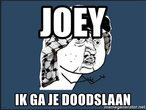 y-u-so-arab - JOEY IK GA JE DOODSLAAN