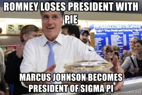 Romney with pies - Romney loses president with Pie Marcus johnson becomes president of sigma pi