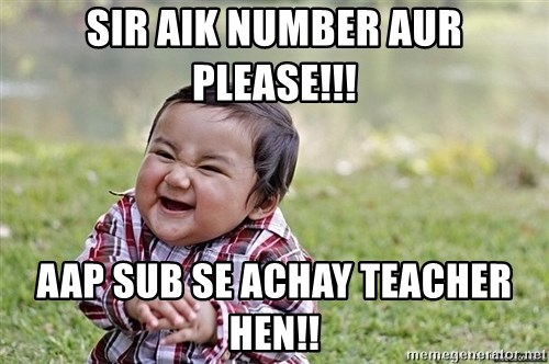 Evil smile child - sir aik number aur please!!! aap sub se achay teacher hen!!