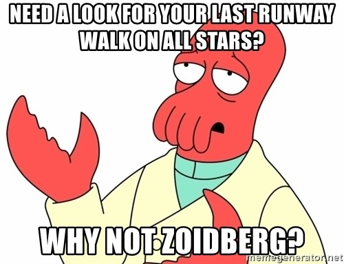 Why not zoidberg? - Need a look for your last runway walk on all stars? why not zoidberg?