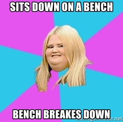 Fat Girl - sits down on a bench bench breakes down