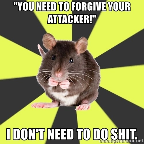 """Survivor Rat - """"You need to forgive your attacker!"""" I don't need to do shit."""