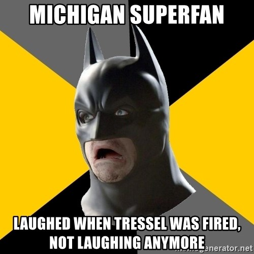 Bad Factman - Michigan superfan laughed when tressel was fired, Not laughing anymore