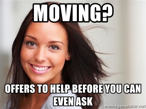 Good Girl Gina - moving? Offers to help before you can even ask