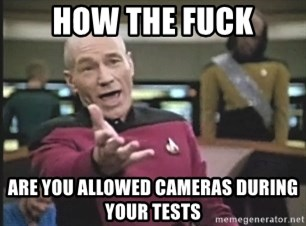 Picard Wtf - How the fuck are you allowed cameras during your tests