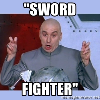"Dr Evil meme - ""sword fighter"""