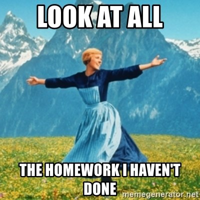 Sound Of Music Lady - Look at all the homework i haven't done