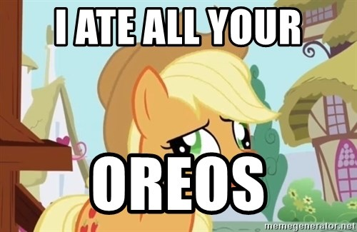My Little Pony - i ate all your oreos