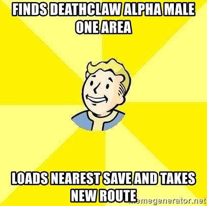 Fallout 3 - Finds deathclaw alpha male ONE AREA LOADS NEAREST SAVE AND TAKES NEW ROUTE