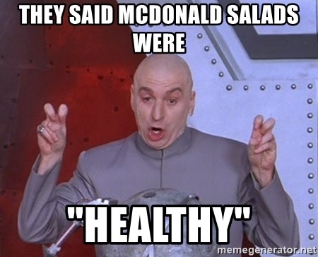 """Dr. Evil Air Quotes - they said mcdonald salads were """"healthy"""""""