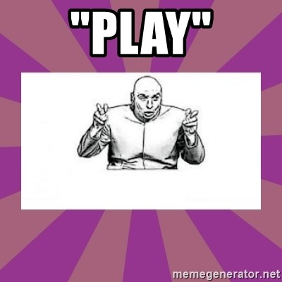 """'dr. evil' air quote - """"play"""""""