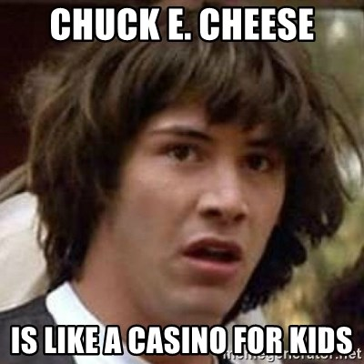 Conspiracy Keanu - CHUCK E. CHEESE IS LIKE A CASINO FOR KIDS