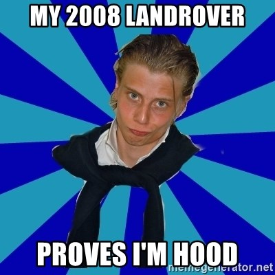 Typical Mufaren - my 2008 landrover proves i'm hood