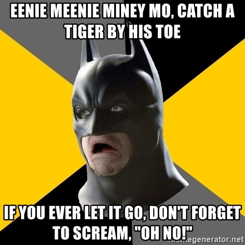 """Bad Factman - eenie meenie miney mo, catch a tiger by his toe if you ever let it go, don't forget to scream, """"Oh no!"""""""