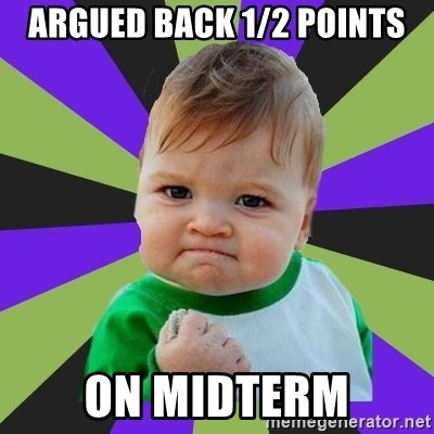 Victory baby meme - Argued Back 1/2 points on midterm