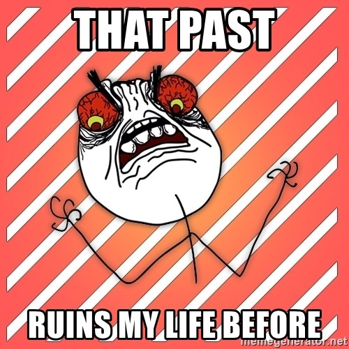 iHate - that past ruins my life before