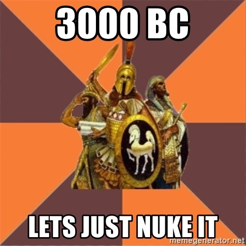 Age of Empires '97 - 3000 bc lets just nuke it