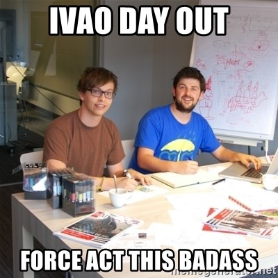 Naive Junior Creatives - IVAO DAY OUT FORCE ACT THIS BADASS