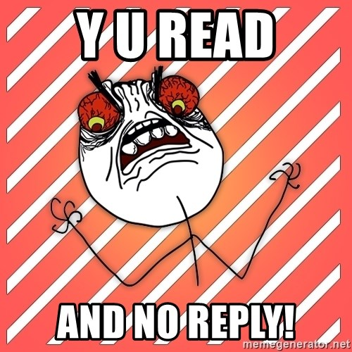 iHate - y u read and no reply!