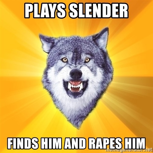 Courage Wolf - PLAYS SLENDER FINDS HIM AND RAPES HIM