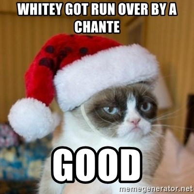Grumpy Cat Santa Hat - Whitey got run over by a Chante Good