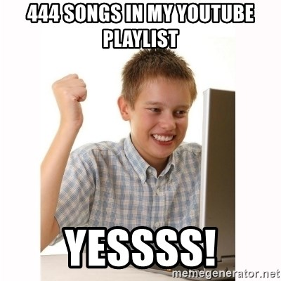 Computer kid - 444 songs in my youtube playlist YesSSS!