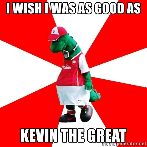 Arsenal Dinosaur - I Wish I was as good as  Kevin the Great