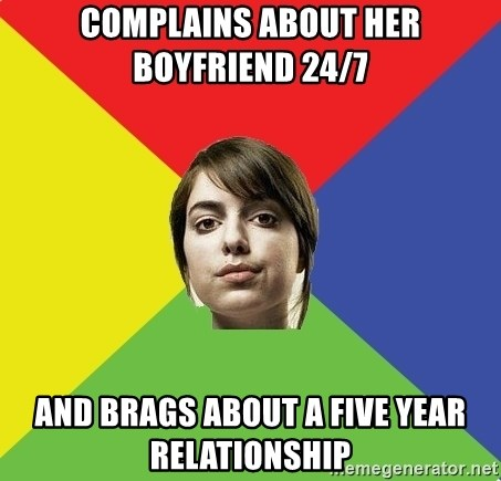Non Jealous Girl - complains about her boyfriend 24/7  and brags about a five year relationship
