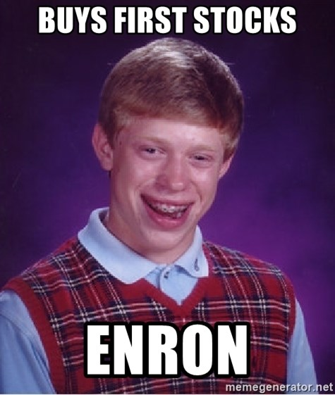 Bad Luck Brian - buys first stocks enron